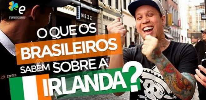 O que os brasileiros sabem da Irlanda?