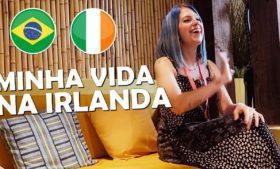 Um dia de uma brasileira na Irlanda – Mah Marra