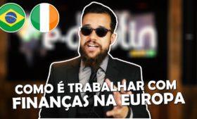 Como é trabalhar com finanças na Irlanda / Europa