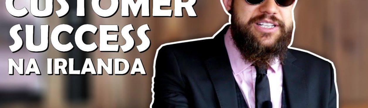 Customer Success, o novo cargo em alta na Irlanda