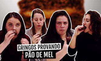 Gringos provando Pão de Mel